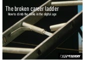 The broken career ladder - how to climb the ranks in the digital age