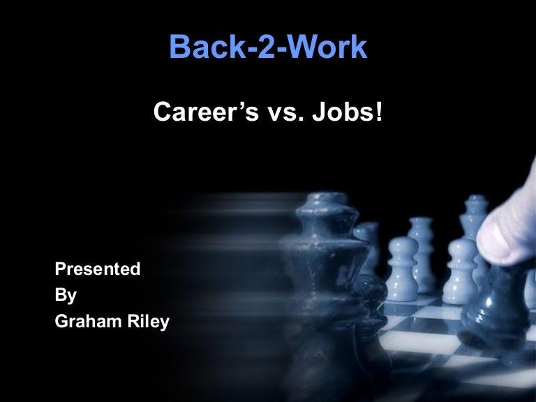 difference between a career vs job - Job Vs Career The Difference Between A Job And A Career