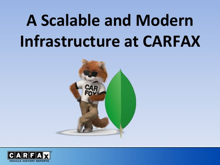 Building a Scalable and Modern Infrastructure at CARFAX