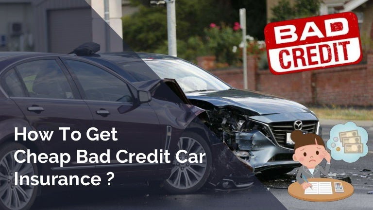 Easiest Ways To Get Cheap Car Insurance With Bad Credit