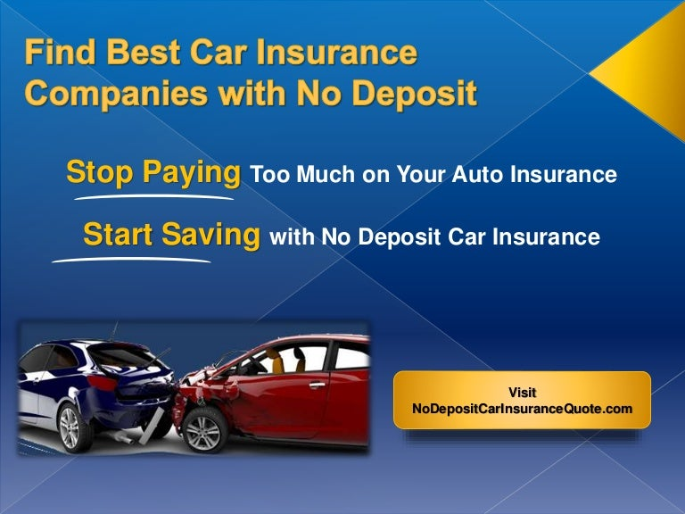 Car Insurance Companies With No Deposit Best Auto Insurance Company - No deposit car insurance