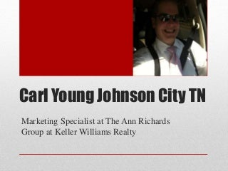 Carl Young Johnson City TN - Marketing Specialist at Keller Williams Realty