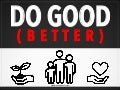 DO GOOD (Better)