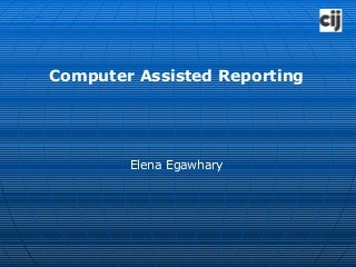 Computer Assisted Reporting Presentation