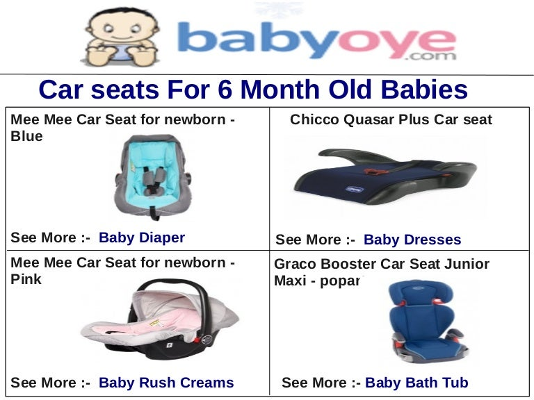 Car seats for 6 month old babies