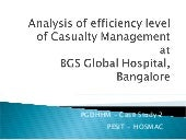 Case Study on Analysis of Efficiency Level of Casualty Management at BGS Global Hospital, Kengeri, Bangalore By Rijo Stephen Cletus