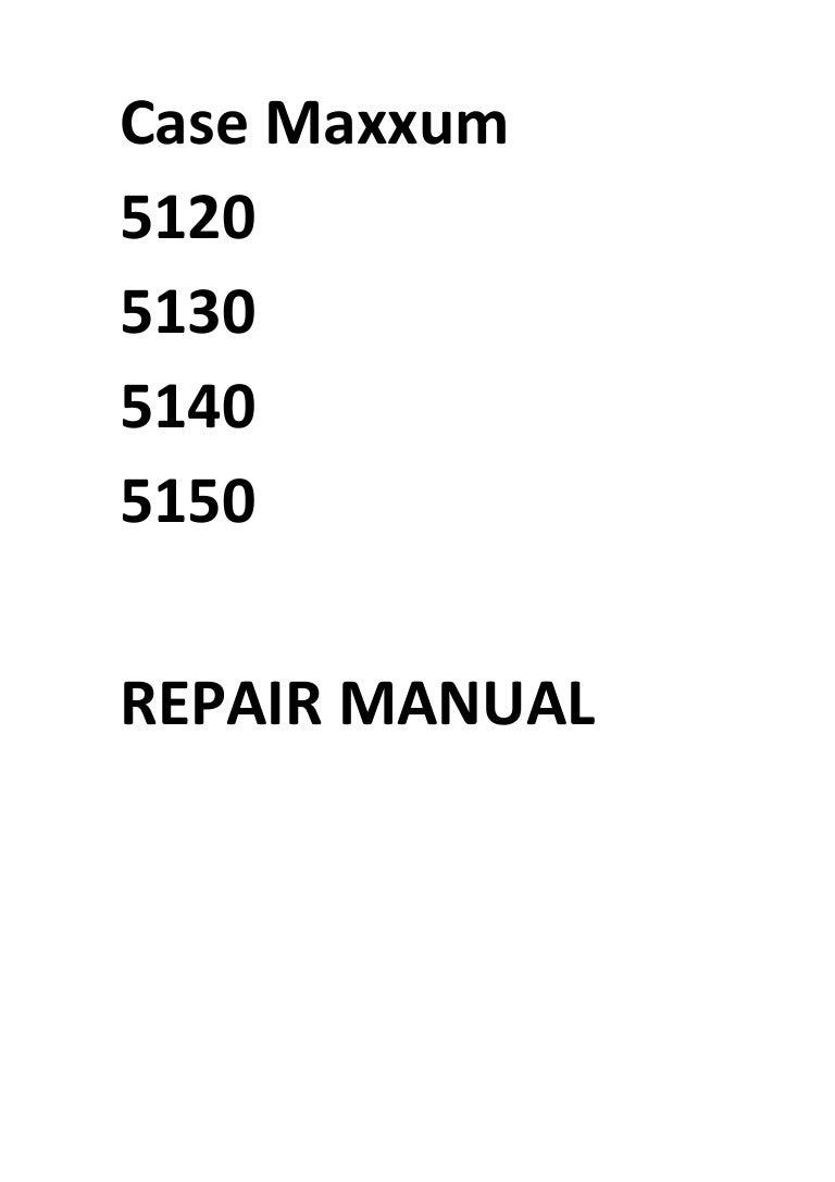 Case 5120 5130 5140 5150 Maxxum Manual