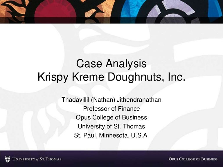 analysts are predicting that krispy kreme will be able to perform highly effectively and continue to Case analysis krispy kreme doughnuts, inc thadavillil (nathan) jithendranathan professor of finance opus college of business university of st slideshare uses cookies to improve functionality and performance, and to provide you with relevant advertising if you continue browsing the site, you.