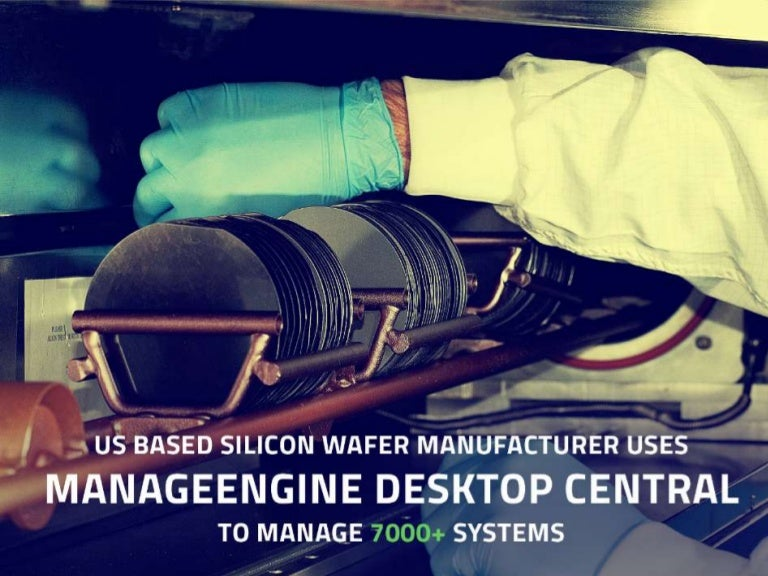 US based Silicon wafer manufacturer uses ManageEngine