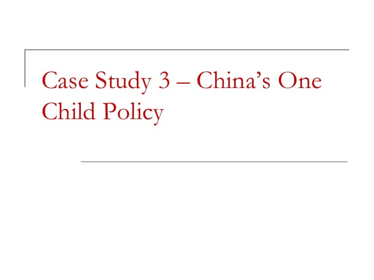 case study s one child policy