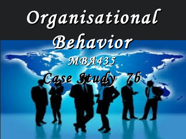 mba 435 organizational behaviour case study money motivates Free samples for assignments,essays,dissertation on subjects like law,accounting,management,marketing,computer science,economics,finance and many more by world's no 1 assignment help company - myassignmenthelpcom.