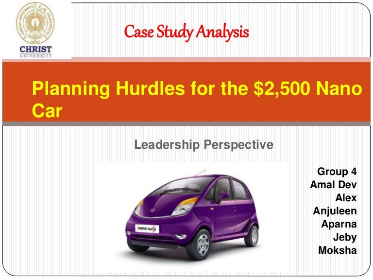 case study on tata nano car Tata motors, launched their long awaited one lakh rupee car in india named tata nano it became the world's cheapest car the critics initially derived the concept mainly on the basis of the price target.