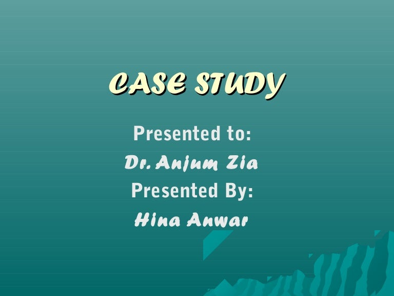 CASE STUDY RESEARCH CONTENT   PRESENTERS  Characteristics   Types     SlidePlayer