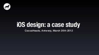 iOS design: a case study