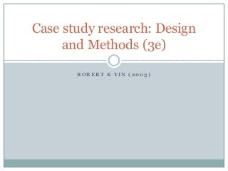 Case Study Research by Robert Yin (2003)