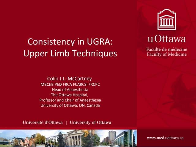 Increasing consistency in upper limb UGRA