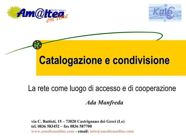Catalogazione e Condivisione. La rete come luogo di accesso e condivisione