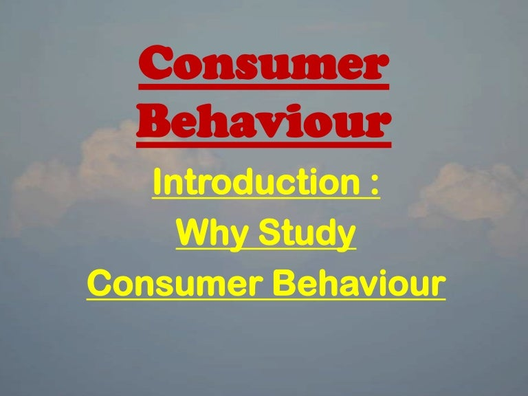 why do marketers study consumer behavior