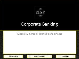 CAIIB Super Notes: Corporate Banking: Module A: Corporate Banking and Finance: Corporate Banking