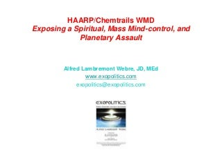 HAARP/Chemtrails WMD: Exposing a Spiritual, Mass Mind-control, and Planetary Assault