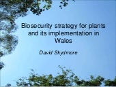 Biosecurity strategy for plants and its implementation in Wales