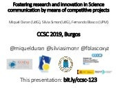 Fostering research in science communicatoin by means of competitive projects