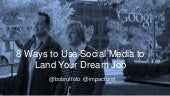 8 Ways to Use Social Media to Land Your Dream Job