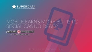 Mobile Earns More but is PC Social Casino Dead? - Carter Rogers