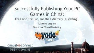 Successfully Publishing your PC Games in China - Matthew Leopold