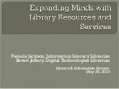 Expanding Minds with Library Resources and Services