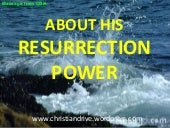 HIS RESURRECTION POWER