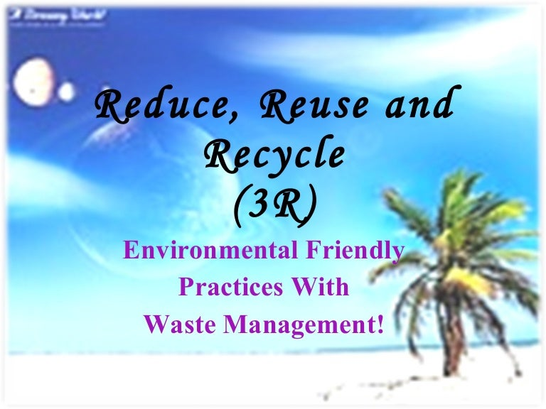 Reduce Reuse And Recycle 3r