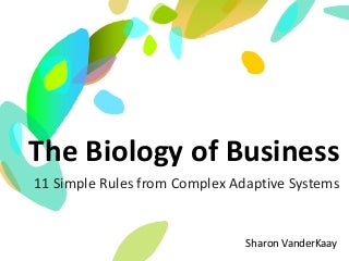 Biology of Business: Complex Adaptive Systems