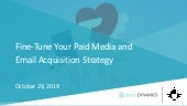 Fine-Tune your Paid Media and Email Acquisition Strategy