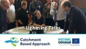 Catchment Data & Evidence Forum 28/09/18 -  Lightning Talks