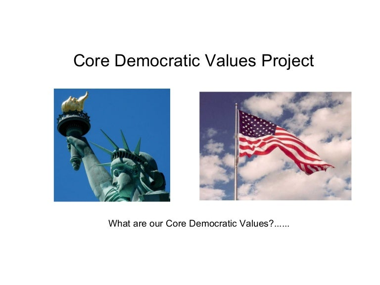 Core democratic values shane and mike.
