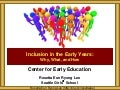 Center for Early Education Inclusion in the Early Years