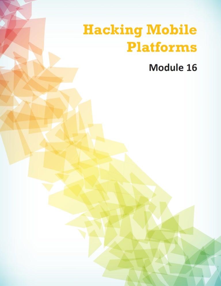 Cehv8 - Module 16: Hacking Mobile Platforms