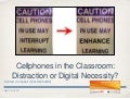 Cellphones in Class: Necessity or Distraction