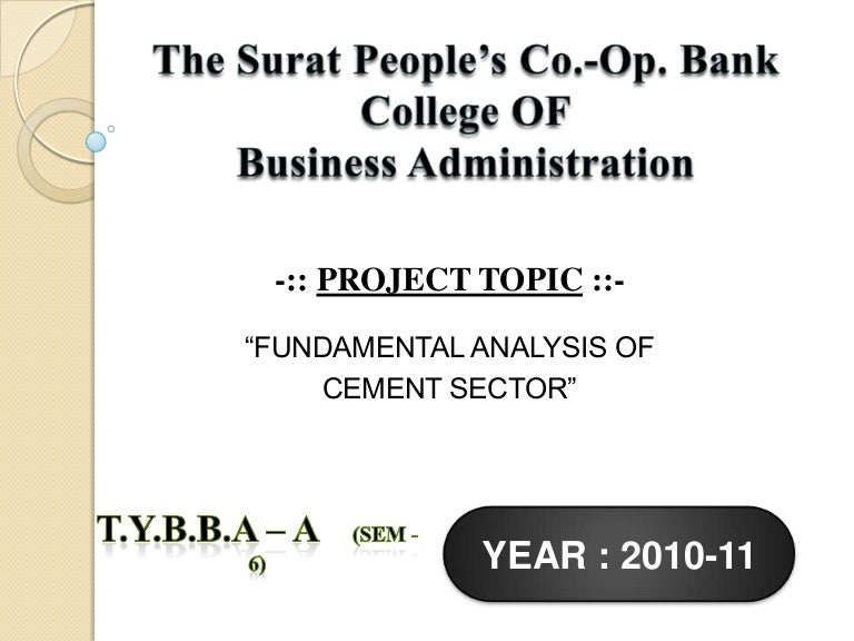 fundamental analysis on cement sector Ratio analysis: using financial ratios  but when compared to other companies in the same economic sector, to the broader market, or changes over time – then ratios become a powerful tool to.