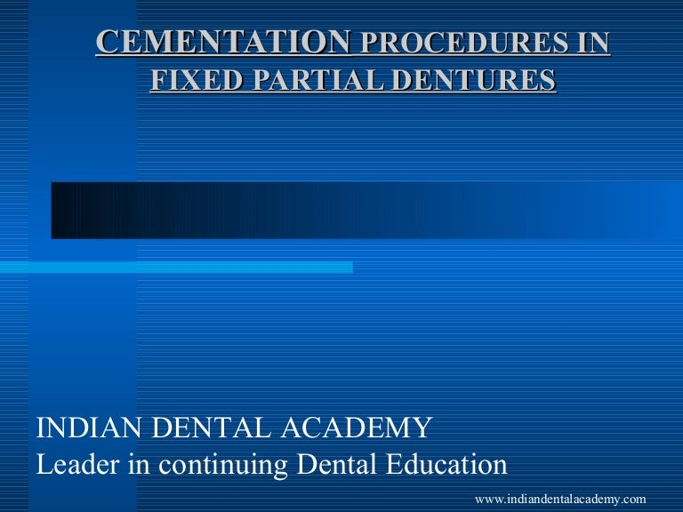 CEMENTATION PROCEDURES IN FIXED PARTIAL DENTURES/ dental crown & brid…