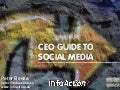 Ceo Guide To Social Media