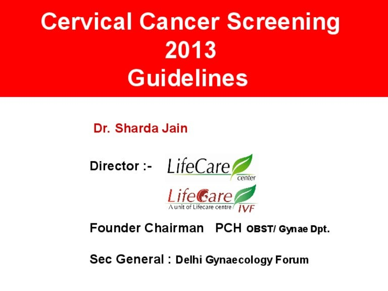 cervical cancer screening guidelines 2013 on 7th sept rh slideshare net Pap Smear Required Items Pap Smear Schedules