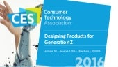 CES 2016 Session: Designing Products for Generation Z