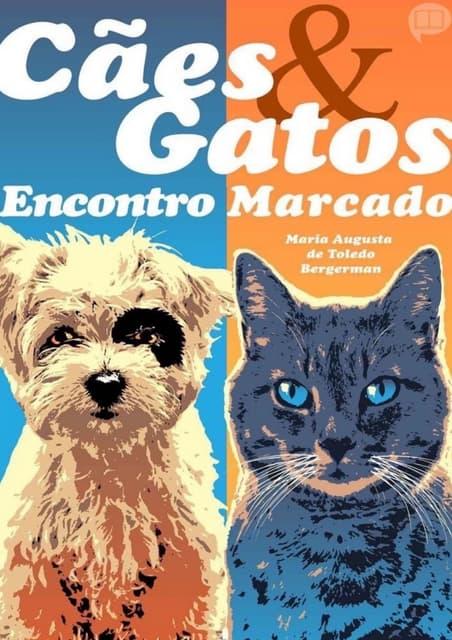 Cães & gatos   encontro marcado (maria augusta de toledo bergerman)