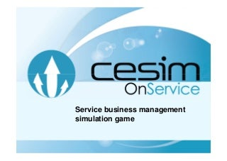 Cesim OnService Small Service Business Management Simulation Game Guide Book