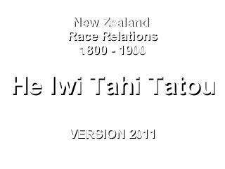 New Zealand 1800 1900 Race Relations 2011 Classroom Version