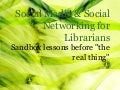 Social Media and Social Networking for Librarians
