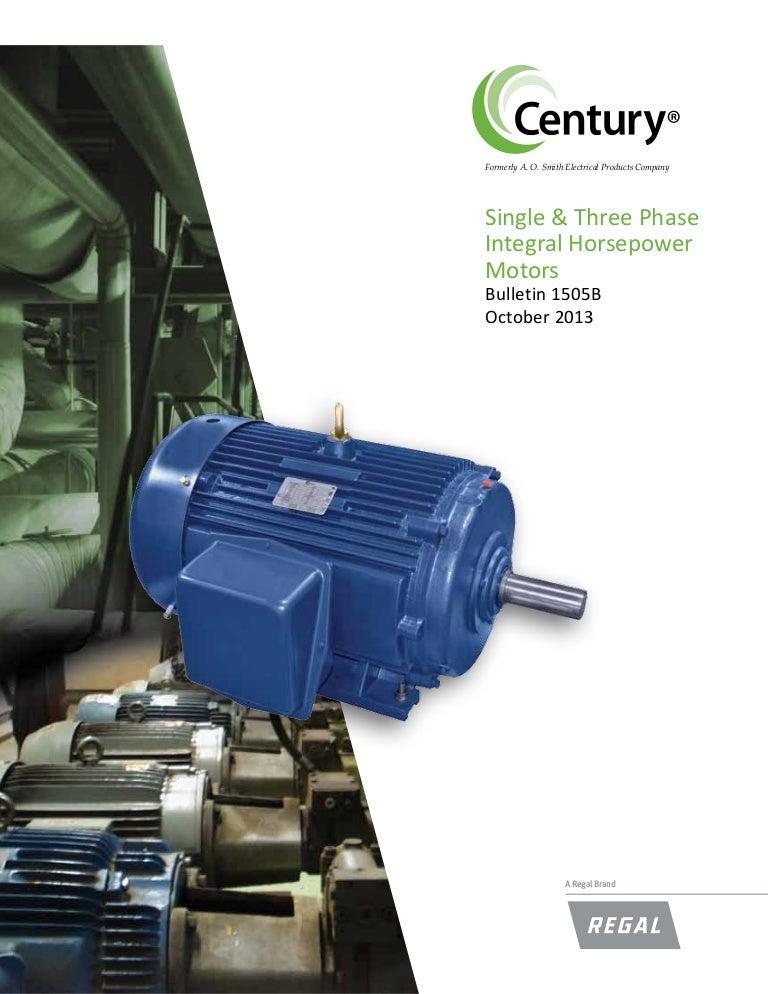 Century Motors Bulletin 1505B_Single-ThreePhase_Integral_HPSlideShare