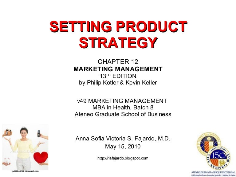 Ch. 12 - Setting Product Strategy